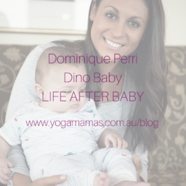 Life After Baby with Dominique Perri (Baby Dino)