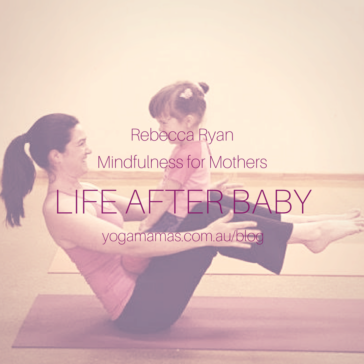 Life After Baby with Rebecca Ryan (Mindfulness for Mothers)